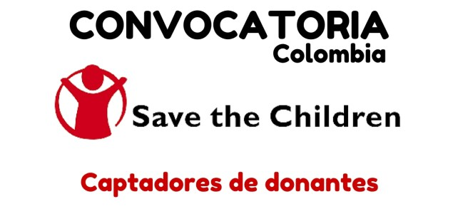 Save the Children abre convocatoria para bachilleres en Colombia