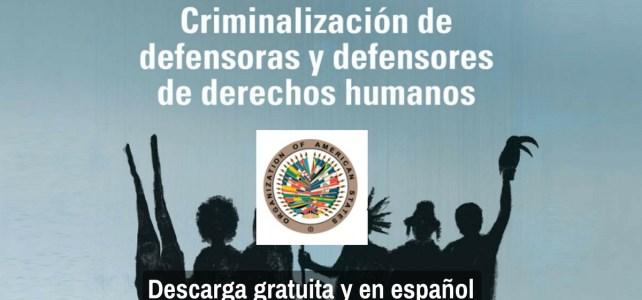 """""""Criminalización de la labor de las defensoras y los defensores de derechos humanos"""""""