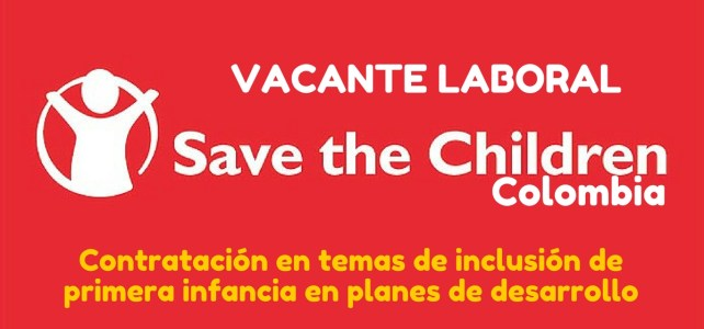 Save the Children abre vacante laboral en Colombia