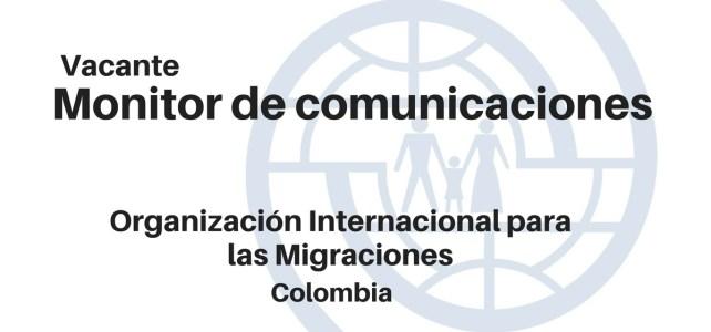 Vacante monitor de comunicaciones con la OIM