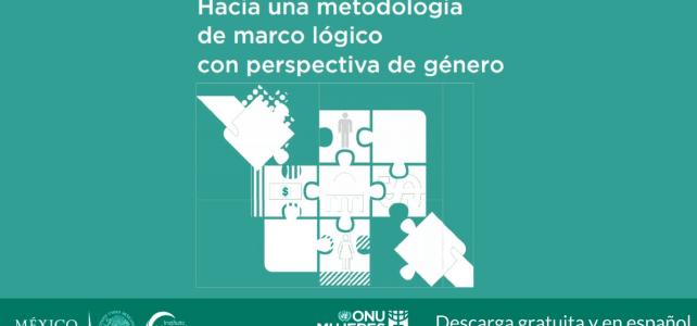 Metodología de marco lógico con perspectiva de género de ONU MUJERES