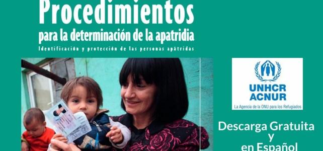 """""""Procedimientos para la determinación de la apatridia"""" – ACNUR/UNHCR"""