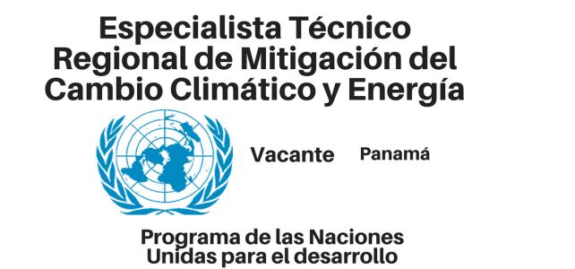 Vacante especialista Técnico Regional de Mitigación del Cambio Climático y Energía