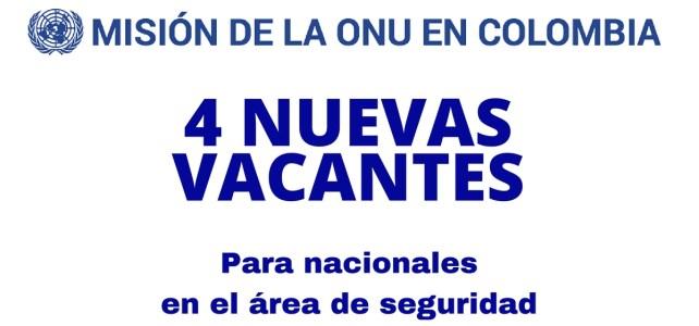 4 NUEVAS Vacantes para nacionales con la Misión de la ONU en Colombia