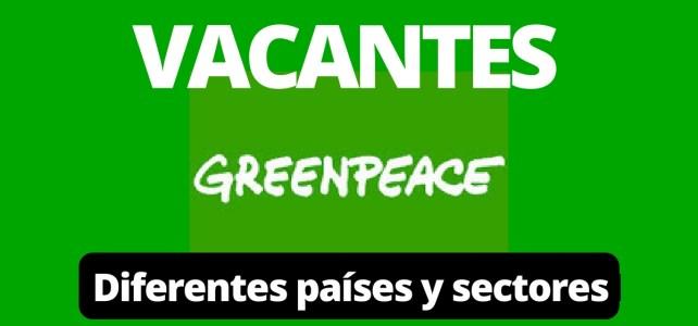 Vacantes laborales con Greenpeace. Diversos cargos