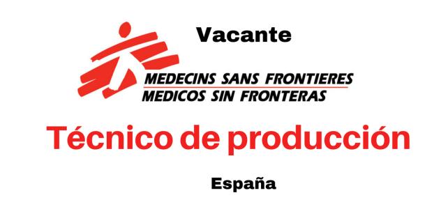 Vacante MSF OCBA busca Técnico de Producción MSF