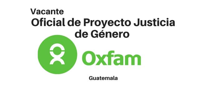 Convocatoria Oficial de Proyecto Justicia de Género con OXFAM