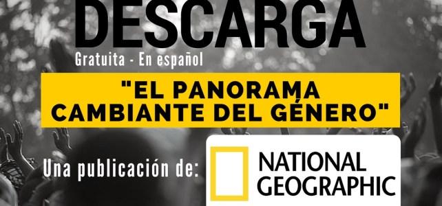 """Descarga gratuitamente la publicación de National Geographic: """"El panorama cambiante del género"""""""