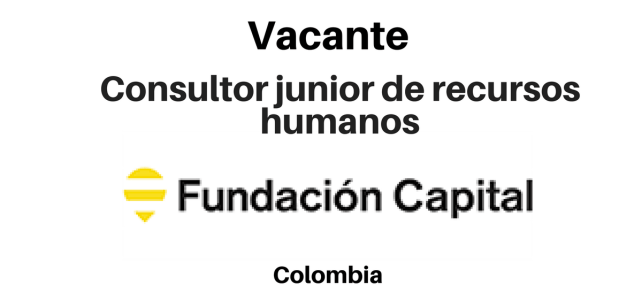 Vacante consultor junior de recursos humanos fundación Capital
