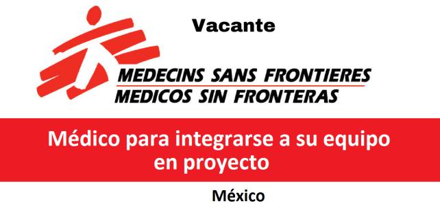 Vacante Médico para integrarse a su equipo en proyecto con MSF