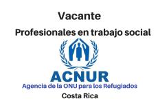 Vacante Profesionales en trabajo social ACNUR