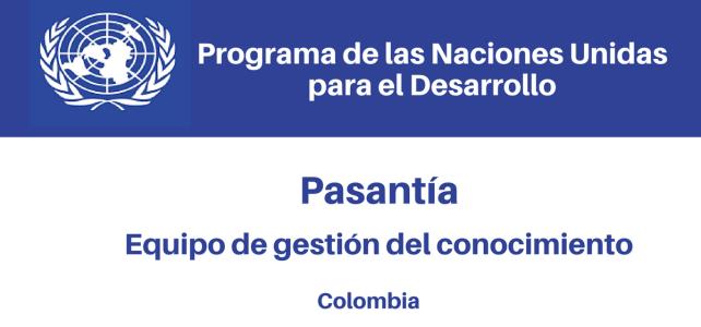 Pasantía – Equipo de Gestión del Conocimiento con Naciones Unidas