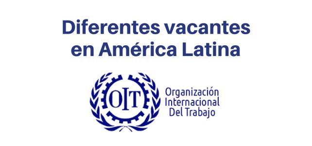 Vacante Diferentes vacantes en América Latina OIT
