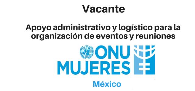 Vacante Apoyo administrativo y logístico  ONU Mujeres
