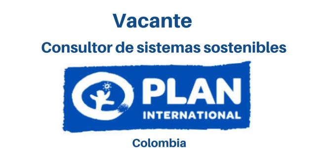 Vacante Consultor de Sistemas Sostenibles con PLAN