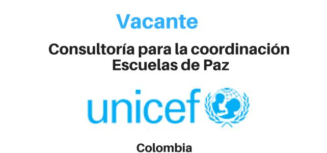 Vacante Consultoría para la coordinación Escuelas de paz con UNICEF