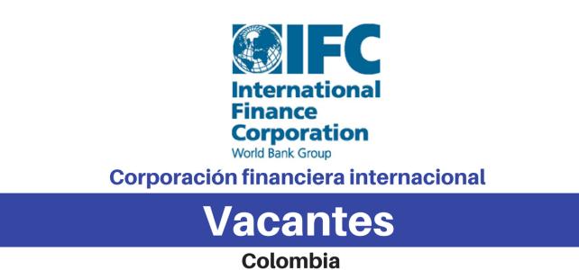 IFC del Banco Mundial solicita profesionales