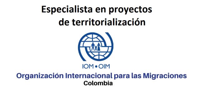 Vacante especialista en proyectos de territorialización con la OIM