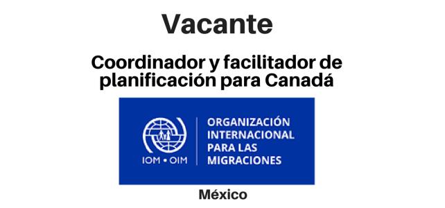 Vacante Coordinador y Facilitador de Planificación para Canadá con la OIM
