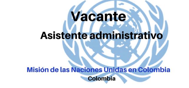 Vacante asistente administrativo con la Misión de las Naciones Unidas en Colombia
