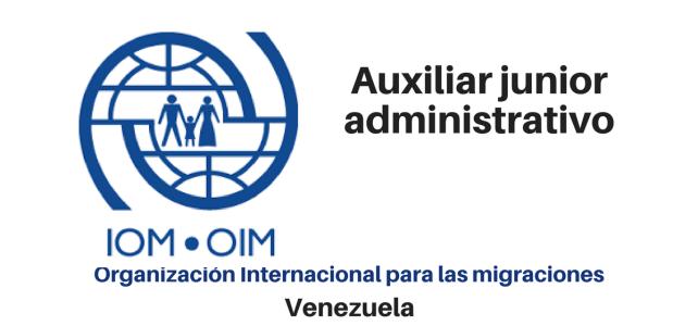 Vacante Auxiliar Junior Administrativo OIM
