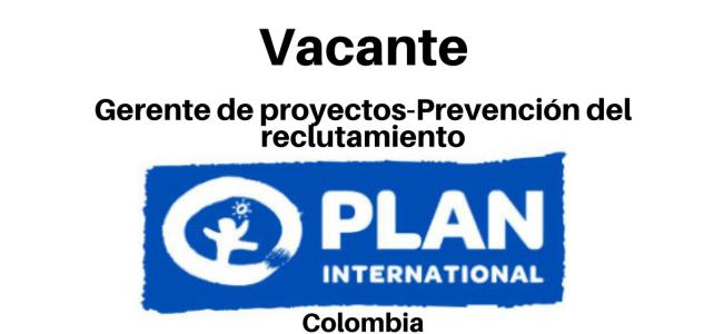 Vacante Gerente de Proyectos-Prevención del Reclutamiento con Fundación Plan