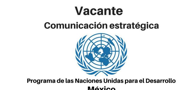 Vacante Encargado/a de Comunicación Estratégica con el PNUD en México