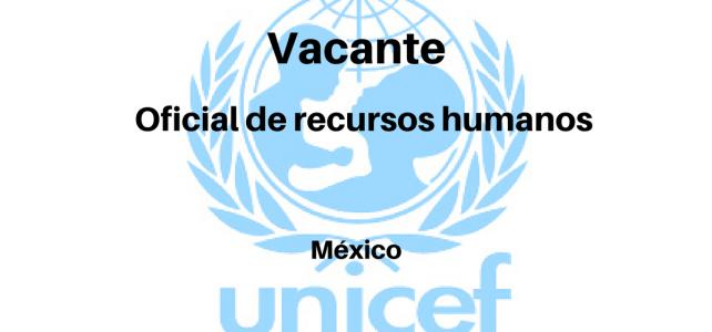 Vacante Oficial de Recursos Humanos con Unicef
