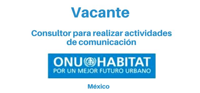 Vacante Consultor para realizar actividades de Comunicación ONU Habitat