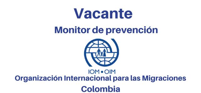 Vacante Monitor de prevención con la OIM
