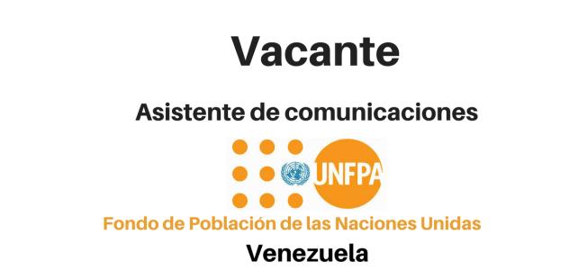 Vacante Asistente de Comunicaciones UNFPA