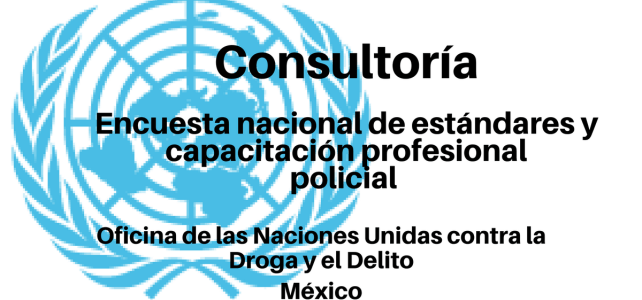 Consultoría Encuesta Nacional de Estándares y Capacitación Profesional Policial UNODC