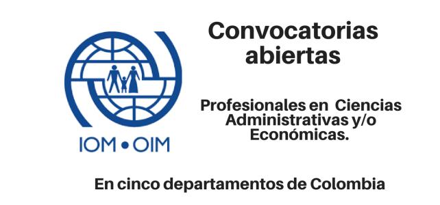 Convocatoria Profesionales en  Ciencias Administrativas y/o Económicas con la OIM