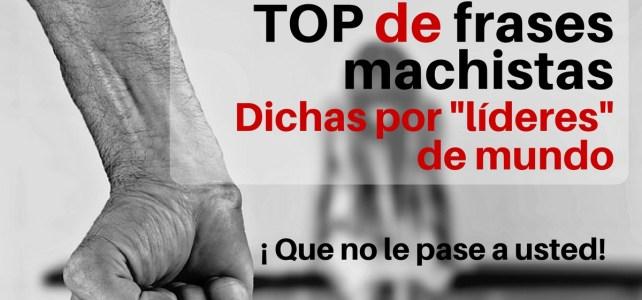 """Top de las frases machistas de """"líderes"""" del mundo"""