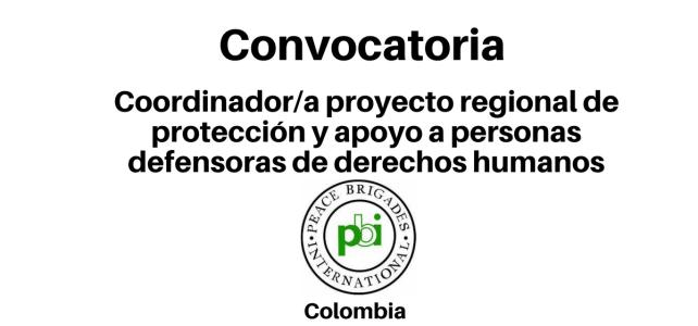 Vacante Coordinador/a proyecto regional de protección y apoyo a personas defensoras de derechos humanos en américa latina PBI