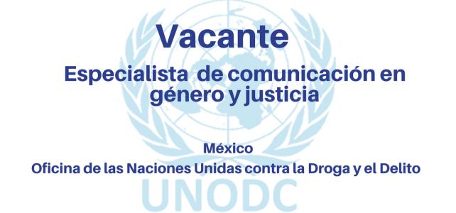 Vacante Especialista de comunicación en género y justicia UNODC