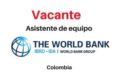 Vacante Asistente de Equipo The World Bank
