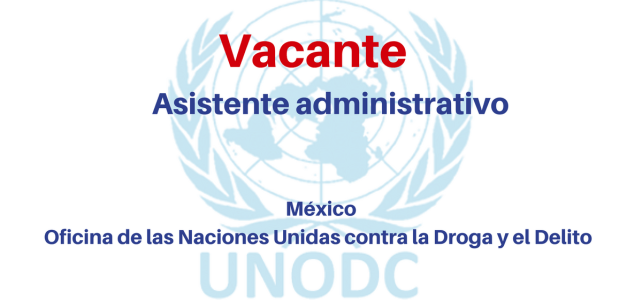 Vacante Asistente administrativo UNODC