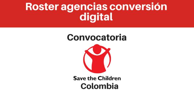 Convocatoria Roster agencias conversión digital Save the Children