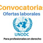 UNODC convoca profesionales en derecho