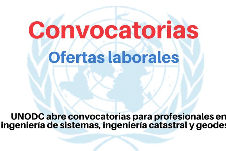 UNODC convoca profesionales en ingeniería de sistemas