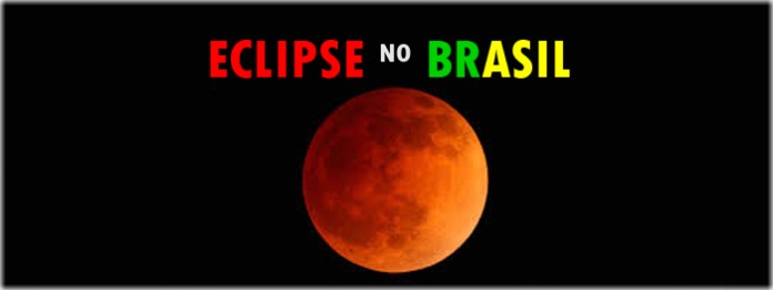 eclipse lunar total visivel do brasil - 20 e 21 de janeiro de 2019