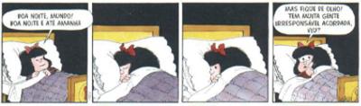 A função fática é assim denominada por estar vinculada a um fato, ou seja, aquilo que está ocorrendo em uma determinada situação. Mafalda, de Quino.