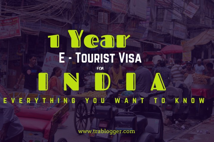 trabloggers_ one year e tourist visa for india guide