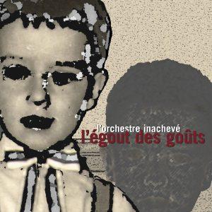 trace 014 - L'orchestre inachevé - L'égout des goûts