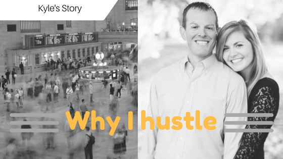 Why I Hustle:  Kyle's Story