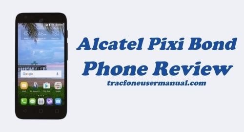 TracFone Alcatel Pixi Bond A573VC Review