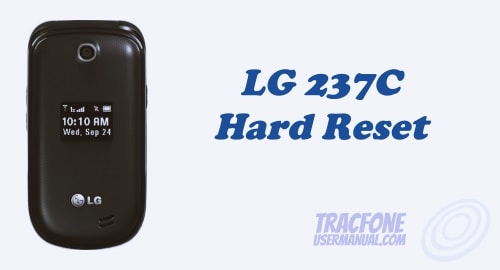 How to Perform Hard Reset Tracfone LG 237C Flip Phone