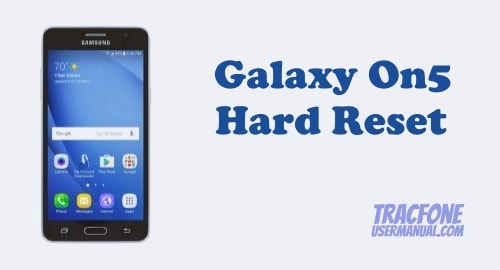 How to Hard Reset / Factory Reset Tracfone Samsung Galaxy On5 S550TL