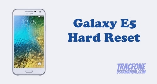 How to Hard Reset / Factory Reset TracFone Galaxy E5 S978L